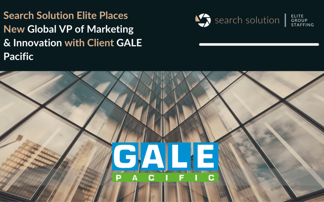 Search Solution Elite Places Kevin Harshaw as GALE Pacific's New Global VP of Marketing & Innovation